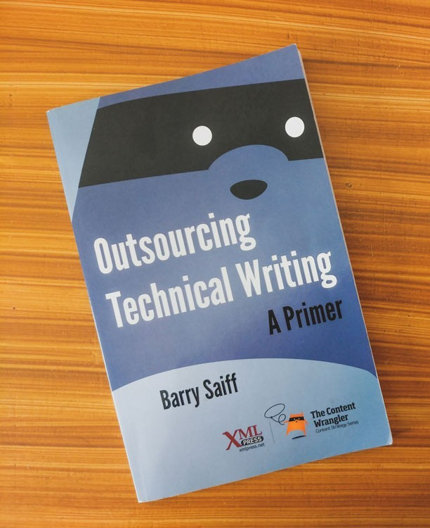 Outsourcing Technical Writing: A Primer by Barry Saiff
